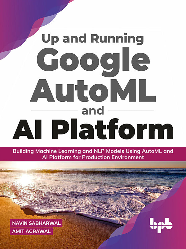 Up and Running Google AutoML and AI Platform