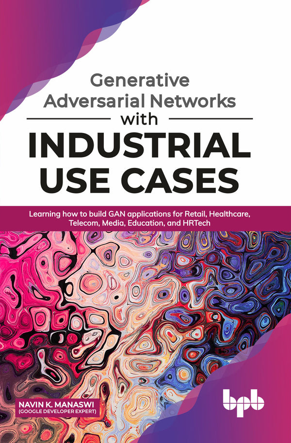 Generative Adversarial Networks with Industrial Use Cases