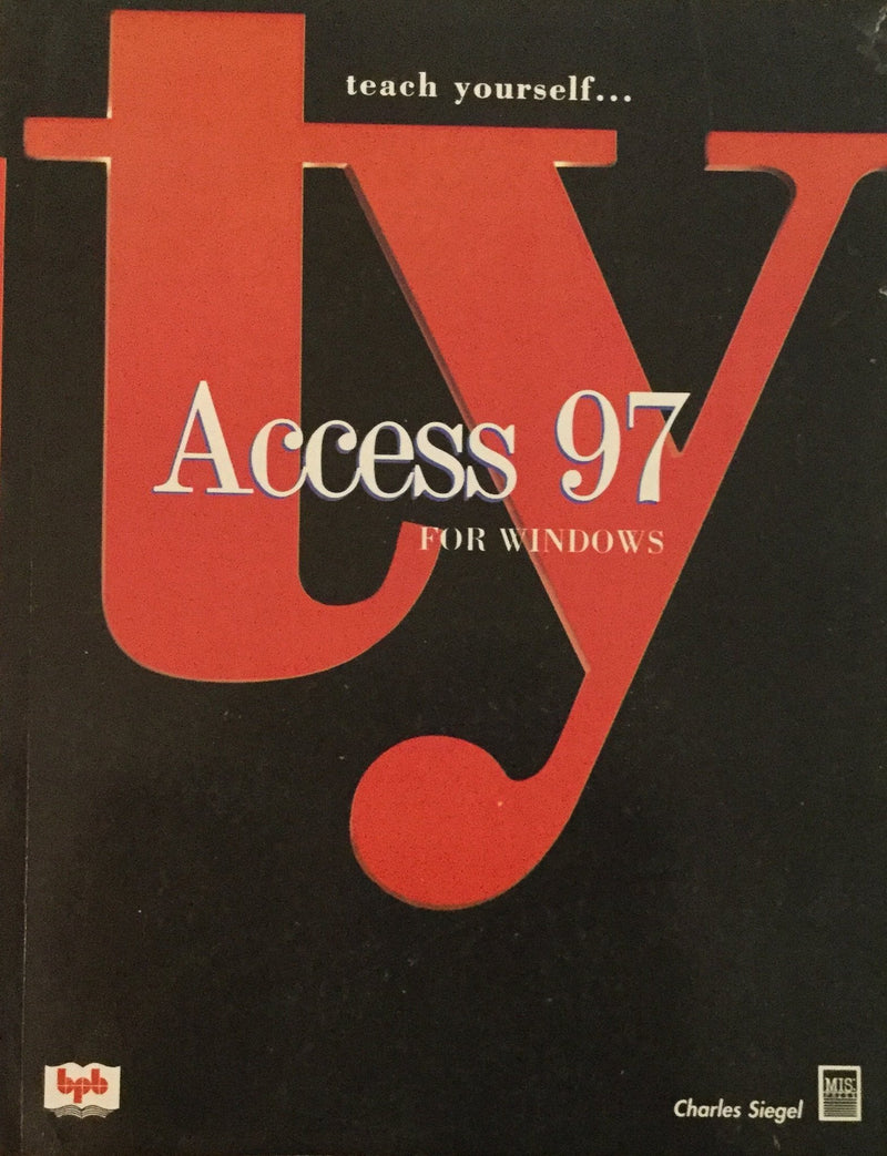 Teach Yourself Access 97 for Windows