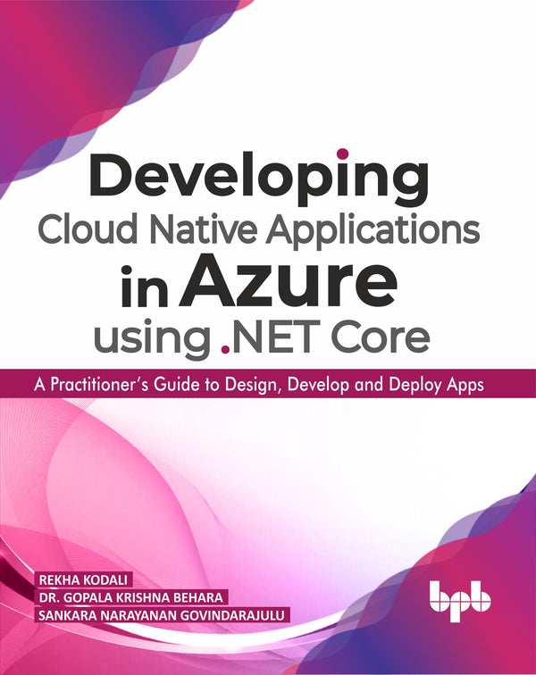 Developing Cloud Native Applications in Azure using .NET Core