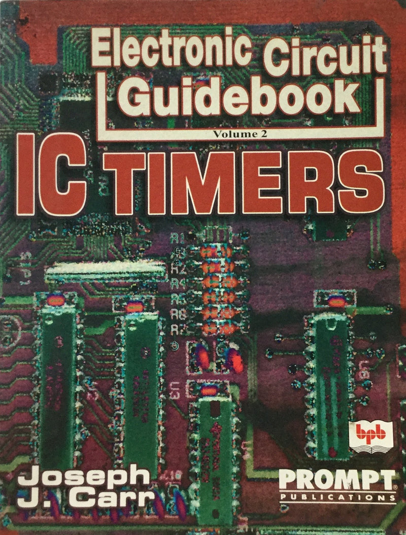 Electronic Circuit IC Timers Guidebook Volume- 2