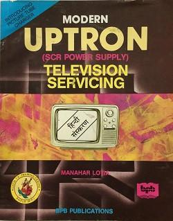 Modern (UPTRON - SCR Power Supply TV Servicing) Television Servicing (In Hindi)