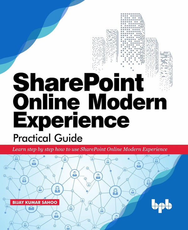 SharePoint Online Modern Experience Practical Guide