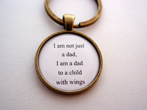 Memorial Jewelry I Am Not Just A Dad, I Am A Dad To A Child With Wings Inspiring Quote Keychain