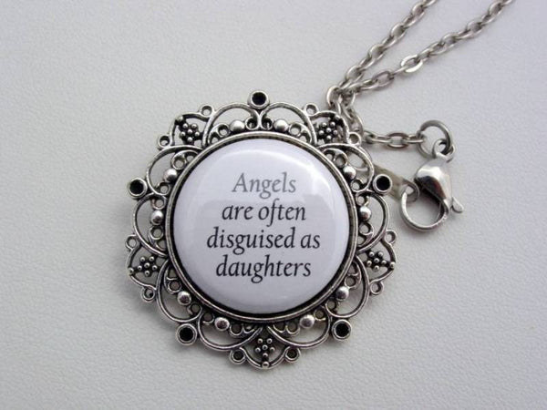 Angels Are Often Disguised As Daughters Floral Filigree Necklace or Key Chain Memorial Jewelry