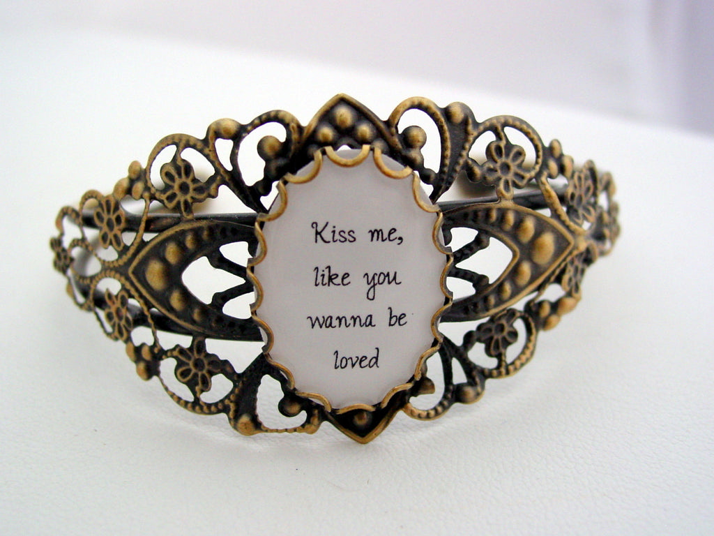 Kiss Me Like You Wanna Be Loved Filigree Antique Bronze Cuff Bracelet Ed Sheeran Quote Last one!