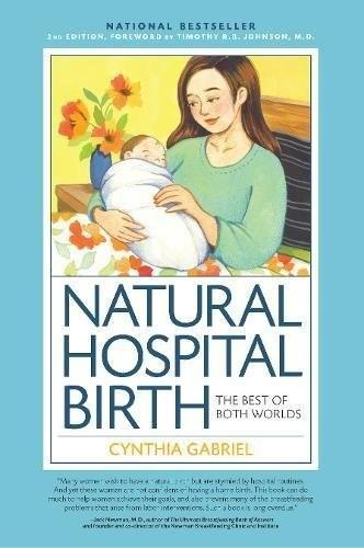 Natural Hospital Birth: The Best of Both Worlds, 2nd Edition