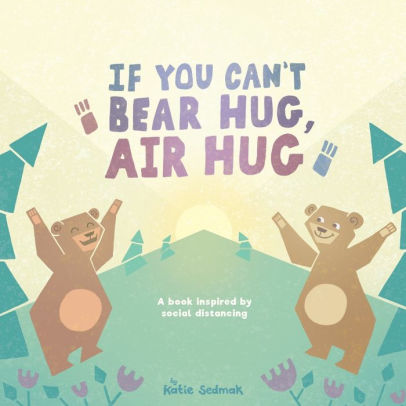 If You Can't Bear Hug, Air Hug