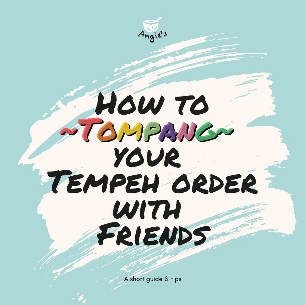 How to tompang (group buy) Tempeh with your friends