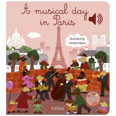 Editions Grund - Livre sonore - A musical day in Paris - cadeau enfant - gout musical