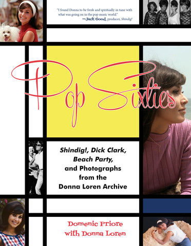 1st Edition: Pop Sixties: Shindig!, Dick Clark, Beach Party, and Photographs from the Donna Loren Archive