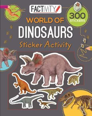 World of Dinosaurs Factivity 300pc Sticker Activity Softcover Book
