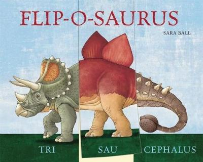Flip O Saurus by Sara Ball Board Book