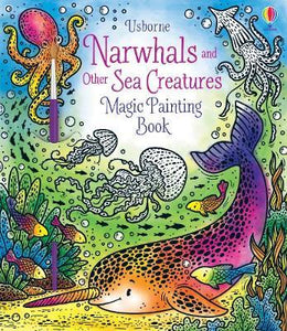 Narwhals and Other Sea Creatures Magic Painting Book and Brush Activity Book Usborne Softcover Book
