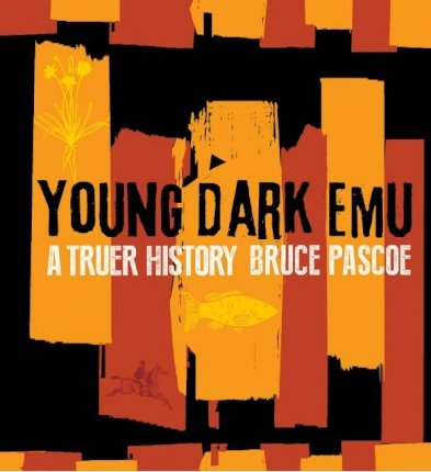 Young Dark Emu By Brace Pascoe Hard Cover Book
