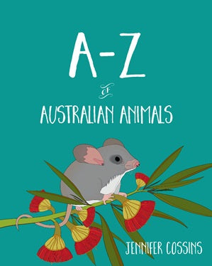A-Z of Australian Animals by Jennifer Cossins Hardcover Book