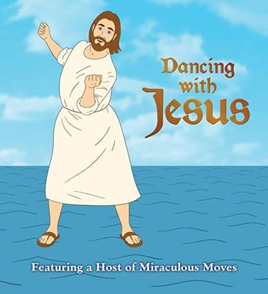 Dancing With Jesus Hardcover Book