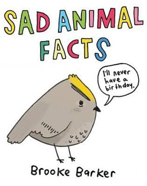 Sad Animal Facts by Brooke Barker Hardcover Book