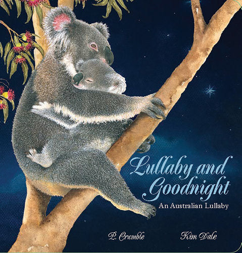 Lullaby and Goodnight Board Book An Australian Lullaby by P.Crumble