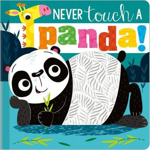 Never Touch a Panda Illustrated by Stuart Lynch Touch and Feel Board Book