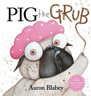Pig the Grub by Aaron Blabey Scolastic Hardcover Book
