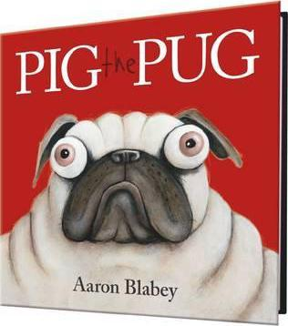 Pig the Pug by Aaron Blabey Scholastic Hardcover Book