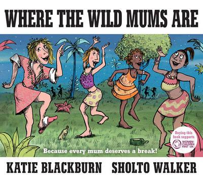 Where the Wild Mums Are By Katie Blackburn Hardcover Book