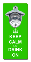 Load image into Gallery viewer, Keep Calm Drink On - Magnetic Bottle Opener