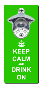Keep Calm Drink On - Magnetic Bottle Opener