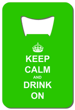 Load image into Gallery viewer, Keep Calm Drink On - Wallet Bottle Opener