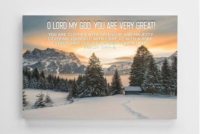Psalm 104:1-2 - O LORD my GOD, you are very great. Canvas poster