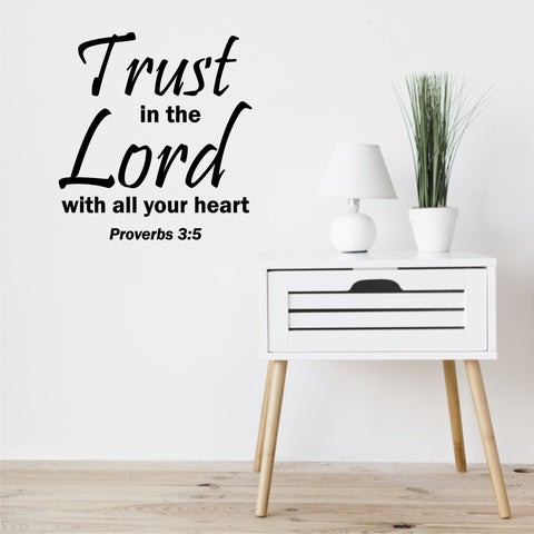 Trust in the Lord with all your heart, Proverbs 3:5 wall decal - thewrittenword