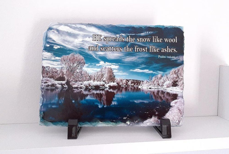 Psalm 147:16 - HE spreads the snow like wool and scatters the frost like ashes. Rock slate