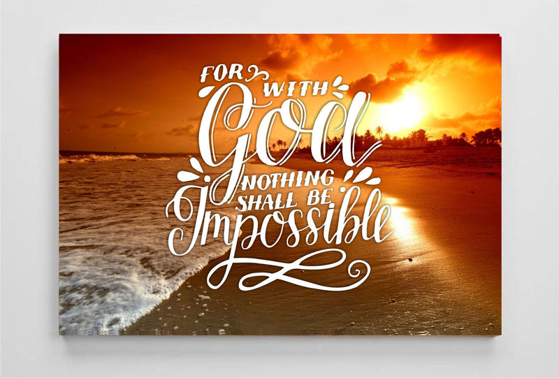 "For with GOD Nothing Shall be Impossible - Canvas Print 23"" x 17"""