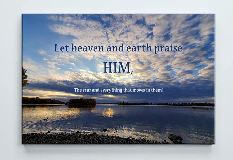 "Psalm 69:34 ""Let heaven and earth praise HIM"" Canvas Print 23"" x 17"""
