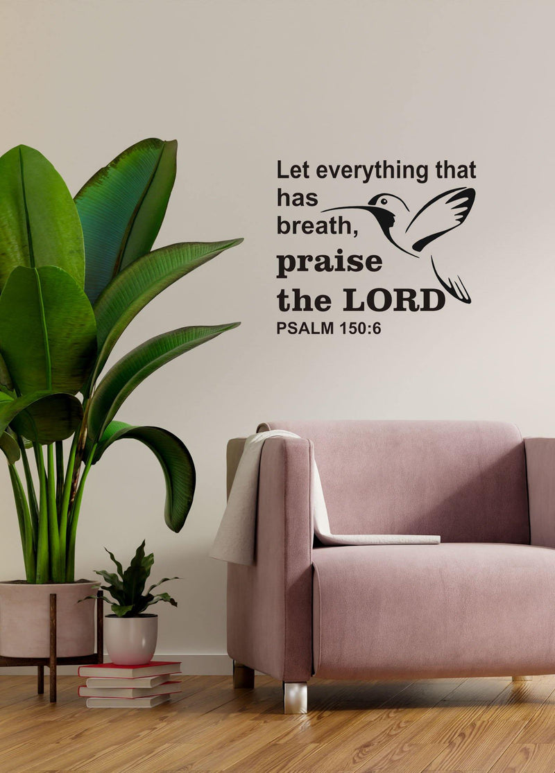Let everything that has breath, praise the LORD -  Wall Decal