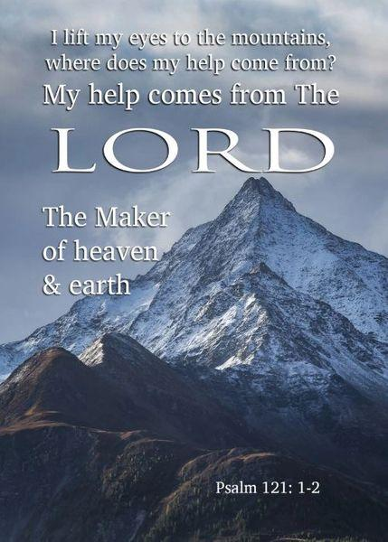 Psalm 121:1-2 - I lift up my eyes to the mountains, where does my help come from? My help comes from the Lord, the Maker of heaven and earth. Magnetic frame