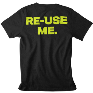 Unisex Tee (Re-Use Me) - FREE SHIPPING