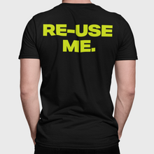 Load image into Gallery viewer, Unisex Tee (Re-Use Me) - FREE SHIPPING