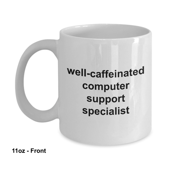 Well Caffeinated computer support specialist Mugs 11oz / 15oz Coffee Mug