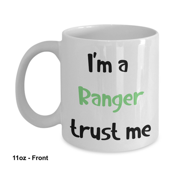 I'm a Ranger Trust Me Dungeons and Dragons 11oz or 15oz Coffee Mug