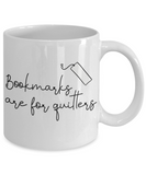 Bookmarks Are for Quitters coffee mug