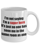 I'm not a super hero... but.... Coffee mug