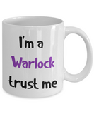 I'm a Warlock Trust Me Dungeons and Dragons 11oz or 15oz Coffee Mug
