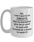Funny Coffee Mug Hilarious Shame to Waste Sarcastic Opportunity Best Boss or Manager Office Gifts white ceramic cup