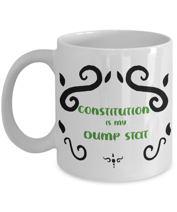 Constitution Dump Stat Dungeons and Dragons 11oz or 15oz Coffee Mug