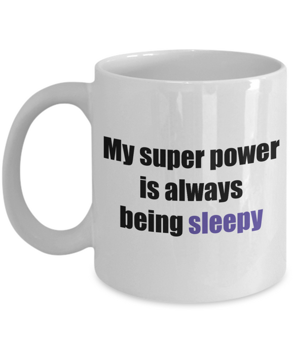 my super power is always being sleepy coffee mug