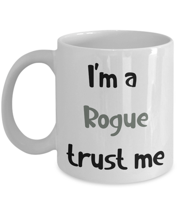 I'm A Rogue Trust Me Dungeons and Dragons 11oz or 15oz Coffee Mug