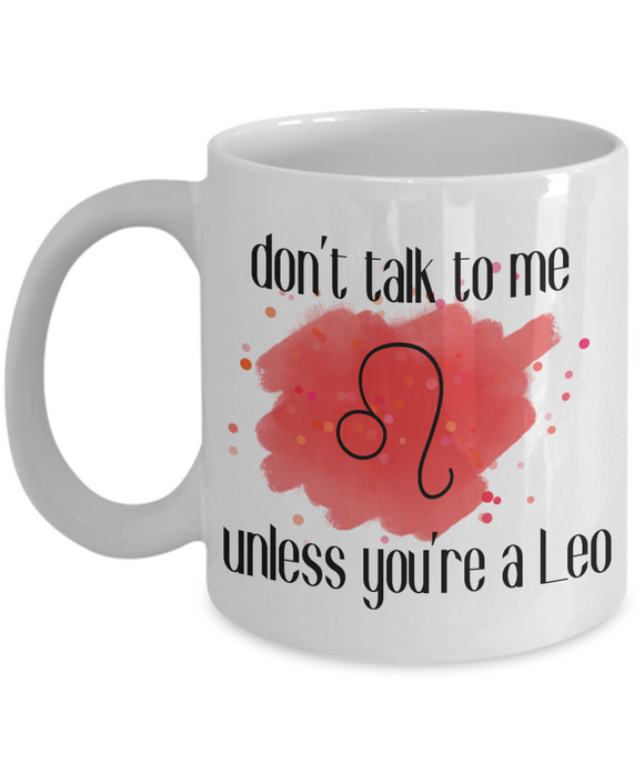 Don't talk unless you're Leo coffee Mug