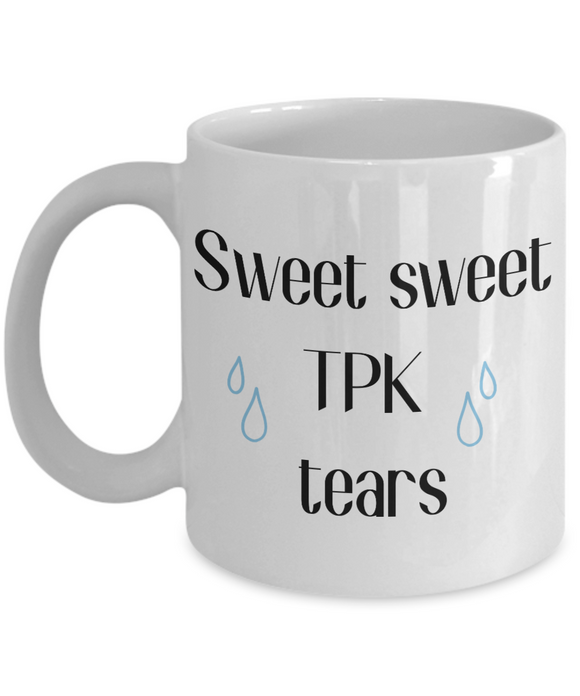 Sweet Sweet TPK Tears Dungeons and Dragons 11oz  / 15oz Coffee Mug
